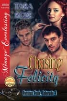 Chasing Felicity ebook by