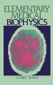 Elementary Medical Biophysics ebook by Járos, G. G.