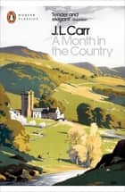 A Month in the Country ebook by Penelope Fitzgerald, J.L. Carr