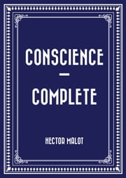 Conscience — Complete ebook by Hector Malot