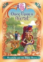 Ever After High: Once Upon a Twist: Rosabella and the Three Bears ebook by Perdita Finn