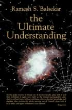 The Ultimate Understanding ebook by Ramesh Balsekar