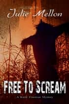 Free to Scream ebook by Julie Mellon