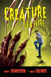 Creature Feature ebook by Mary Calmes,Poppy Dennison