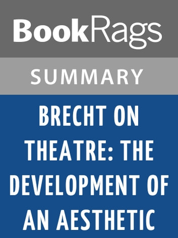 Brecht on Theatre: The Development of an Aesthetic by Bertolt Brecht Summary & Study Guide ebook by BookRags