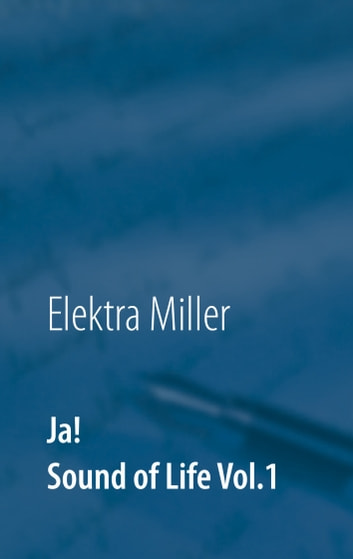 Ja! Sound of Life Vol.1 ebook by Elektra Miller