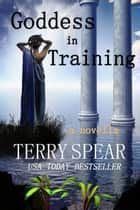 Goddess in Training Ebook di Terry Spear
