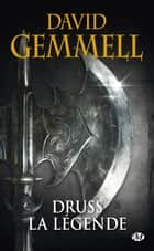 Druss la Légende ebook by David Gemmell