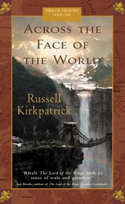 Across The Face Of The World ebook by Kirkpatrick Russell