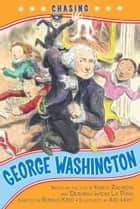 Chasing George Washington ebook by Ronald Kidd, Ard Hoyt, Kennedy Center,...