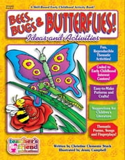 Bees, Bugs and Butterflies! Early Childhood Thematic Books ebook by Sevaly, Karen
