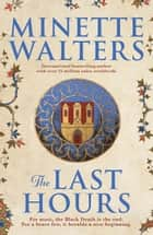 The Last Hours ebook by Minette Walters