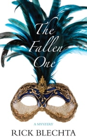 The Fallen One - A Mystery ebook by Rick Blechta