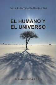 El Humano y El Universo ebook by Bediuzzaman Said Nursi
