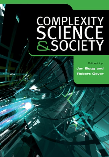 Complexity, Science and Society ebook by Jan Bogg,Robert Geyer