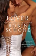 The Lover ebook by Robin Schone