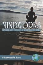 Mindworks ebook by Alexander W. Astin