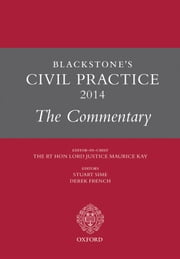 Blackstone's Civil Practice 2014: The Commentary ebook by The Rt Hon Lord Justice Maurice Kay,Prof Stuart Sime,Derek French
