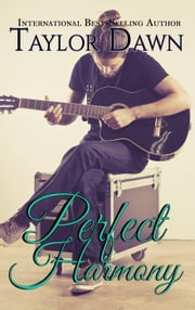 Perfect Harmony ebook by Taylor Dawn