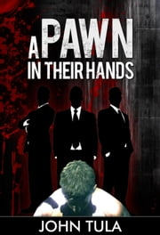 A pawn in their hands ebook by john tula