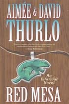 Red Mesa - An Ella Clah Novel ebook by Aimée Thurlo, David Thurlo