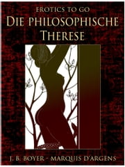 Die philosophische Therese ebook by J. B. Boyer, Marquis d'Argens