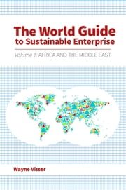 The World Guide to Sustainable Enterprise - Volume 1: Africa and Middle East ebook by Wayne Visser