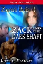 Zack And The Dark Shaft ebook by Gracie C. McKeever