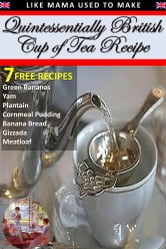 Quintessentially British Cup of Tea Recipe ebook by Millicent Taffe