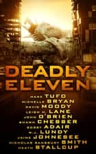 Deadly Eleven ebook by Mark Tufo, Michelle Bryan, David Moody,...