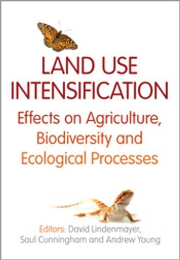 Land Use Intensification - Effects on Agriculture, Biodiversity and Ecological Processes ebook by