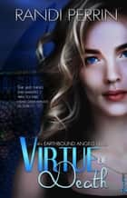 Virtue of Death - Earthbound Angels, #1 ebook by Randi Perrin