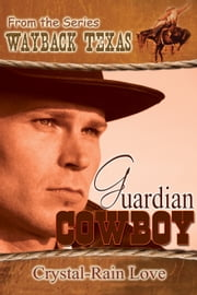 Guardian Cowboy ebook by Crystal-Rain Love