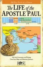 Life of the Apostle Paul ebook by Rose Publishing