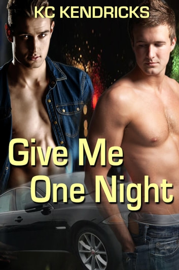 Give Me One Night ebook by KC Kendricks