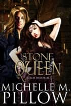 Stone Queen ebook by Michelle M. Pillow