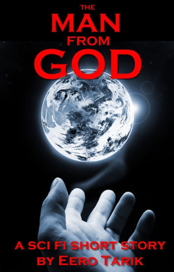 The Man From GOD ebook by Eero Tarik
