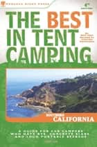 The Best in Tent Camping: Southern California ebook by Charles Patterson,Bill Mai