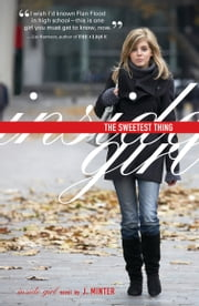 The Sweetest Thing - An Inside Girl novel ebook by J. Minter