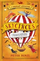Skycircus ebook by Peter Bunzl