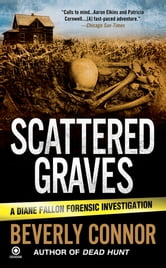 Scattered Graves - A Diane Fallon Forensic Investigation ebook by Beverly Connor