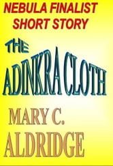 The Adinkra Cloth ebook by Mary C. Aldridge