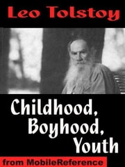 Boyhood, Childhood, And Youth (Mobi Classics) ebook by Leo Tolstoy,C. J. Hogarth (Translator)