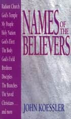 Names of the Believers ebook by John Koessler