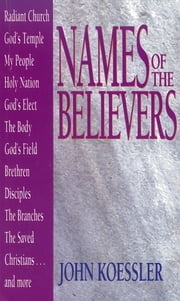 Names of the Believers ebook by John M Koessler