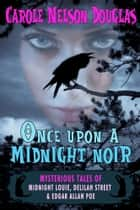 Once Upon a Midnight Noir - Midnight Louie and Delilah Street stories ebook by Carole Nelson Douglas