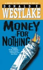 Money for Nothing ebook by Donald E. Westlake