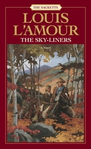 The Sky-Liners ebook by Louis L'Amour