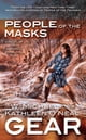 People of the Masks - A Novel of North America's Forgotten Past ebook by Kathleen O'Neal Gear,W. Michael Gear
