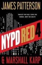 NYPD Red 4 ebook by James Patterson, Marshall Karp